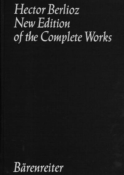 Hector Berlioz, New Edition of the Complete Works, Bärenreiter