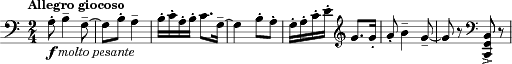 "\relative c' { \key c \major \time 2/4 \tempo ""Allegro giocoso"" \clef bass a8-._\markup{ \dynamic f \italic ""molto pesante"" } b4-- g8--~ 