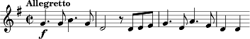 "\relative c'' { \key g \major	 \time 2/2 \clef treble \tempo ""Allegretto"" g4. _\markup { \dynamic f } g8 b4. g8 