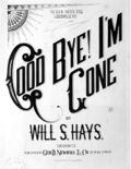 TN-Good Bye I'm Gone-Will S Hays.jpg