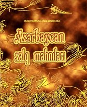 Azerbaijani Folk Songs (? - ?)