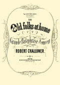 Challoner, Robert - The Old Folks at Home - Grand Paraphrase de Concert.jpg
