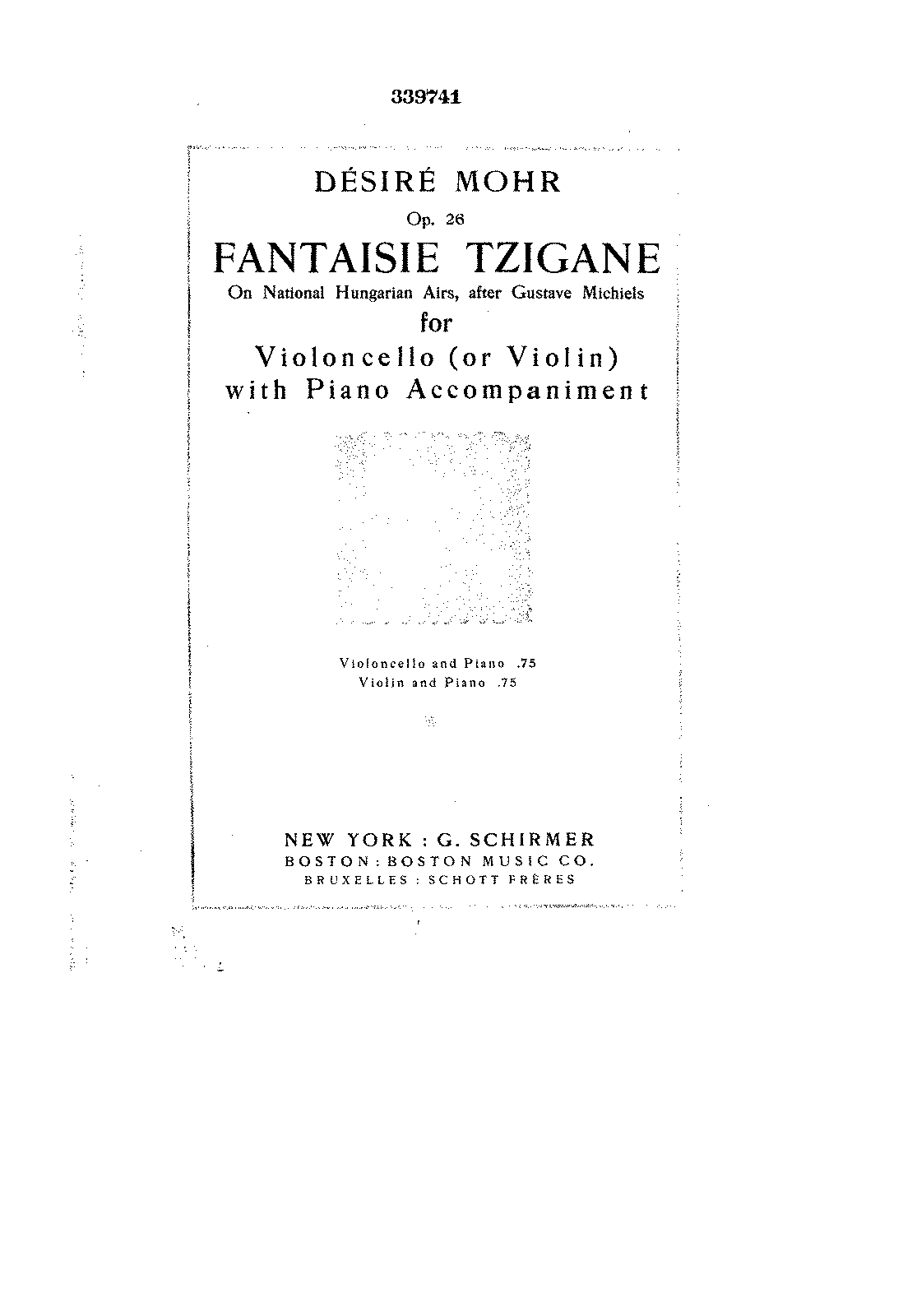 PMLP131342-Mohr - Fantaisie Tzigane on National Hungarian Airs, after Gustave Michiels, for Cello (or violin) and piano score.pdf