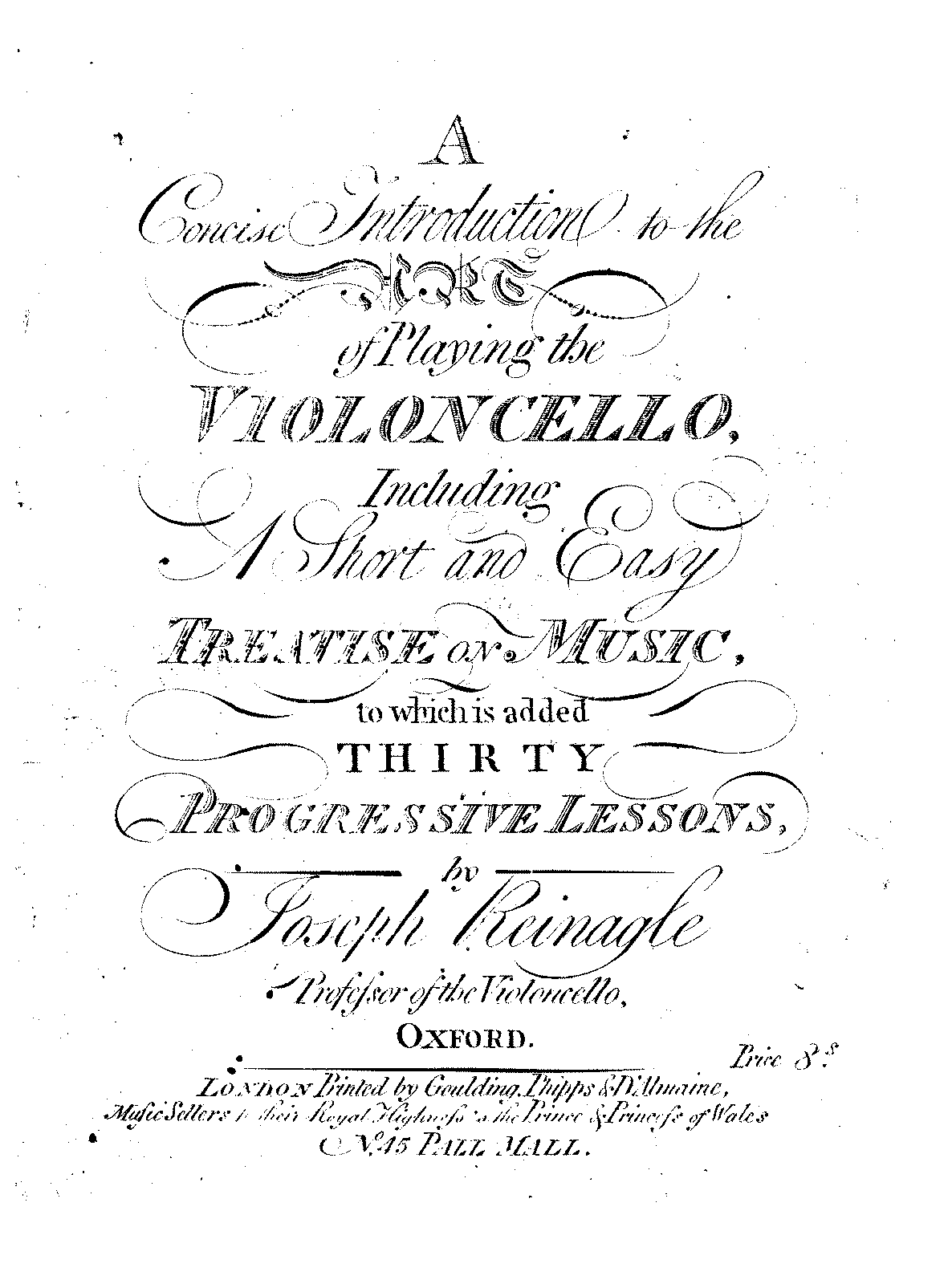 PMLP126095-Reinagle - A Concise Introduction to the art of playing the Violoncello, including treatise on music and 30 progressive lessons.pdf