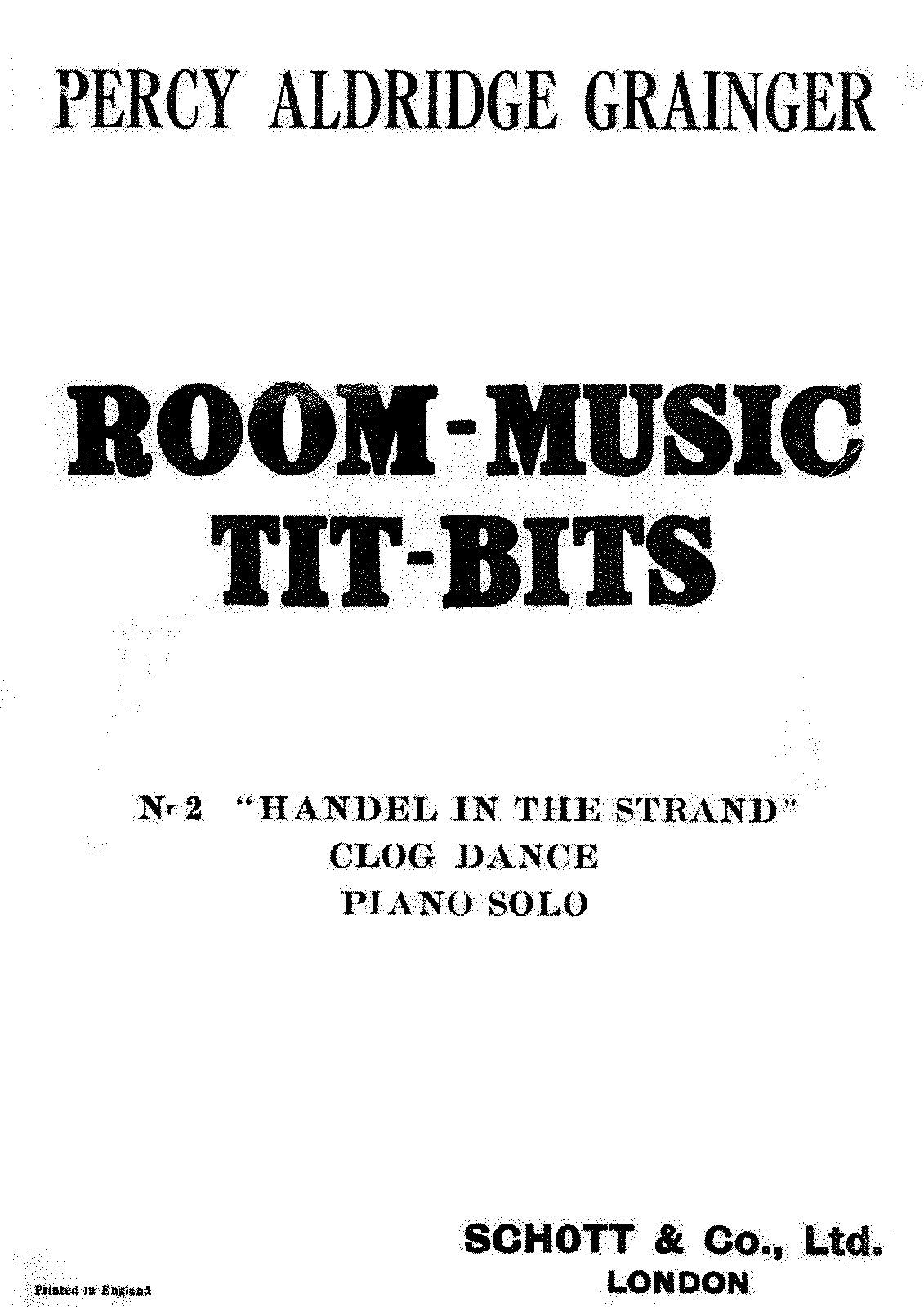 PMLP329359-Grainger - Room-Music Tit-Bits no 2 Handel in the Strand - Clog Dance - Schott Edition.PDF