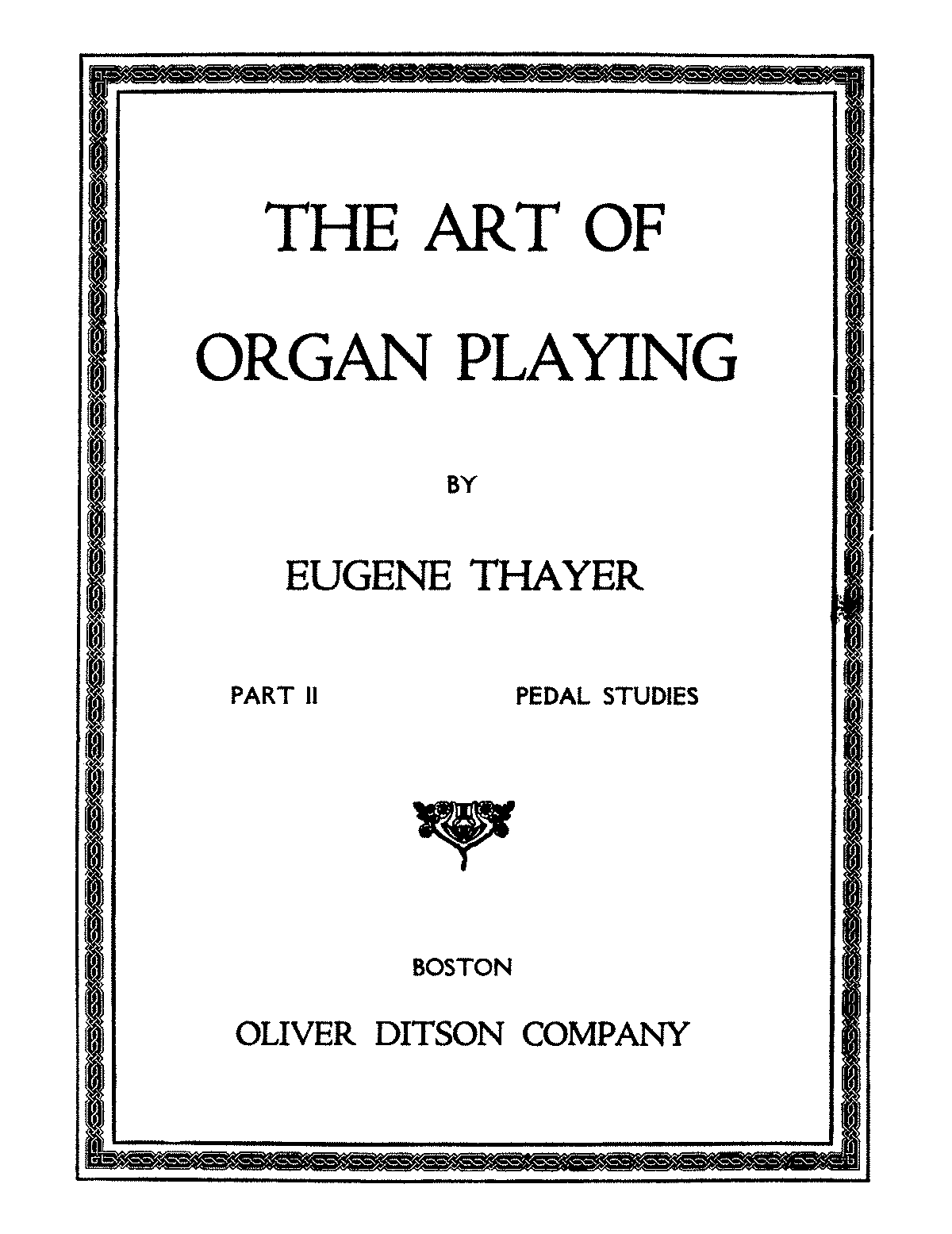 PMLP12414-EThayer The Art of Organ Playing, Op.20 Part2.pdf
