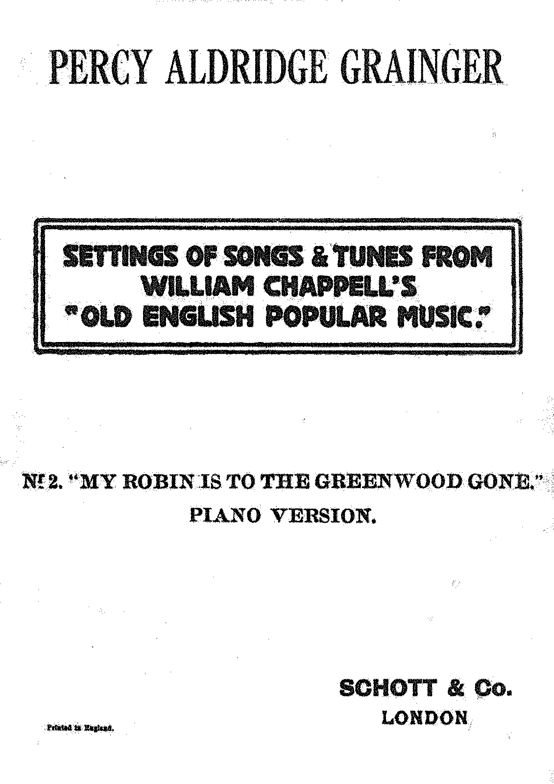 PMLP329393-Grainger - Settings of William Chappel's 'Old English Popular Music' no 2 My Robin is to the Greenwood gone..pdf