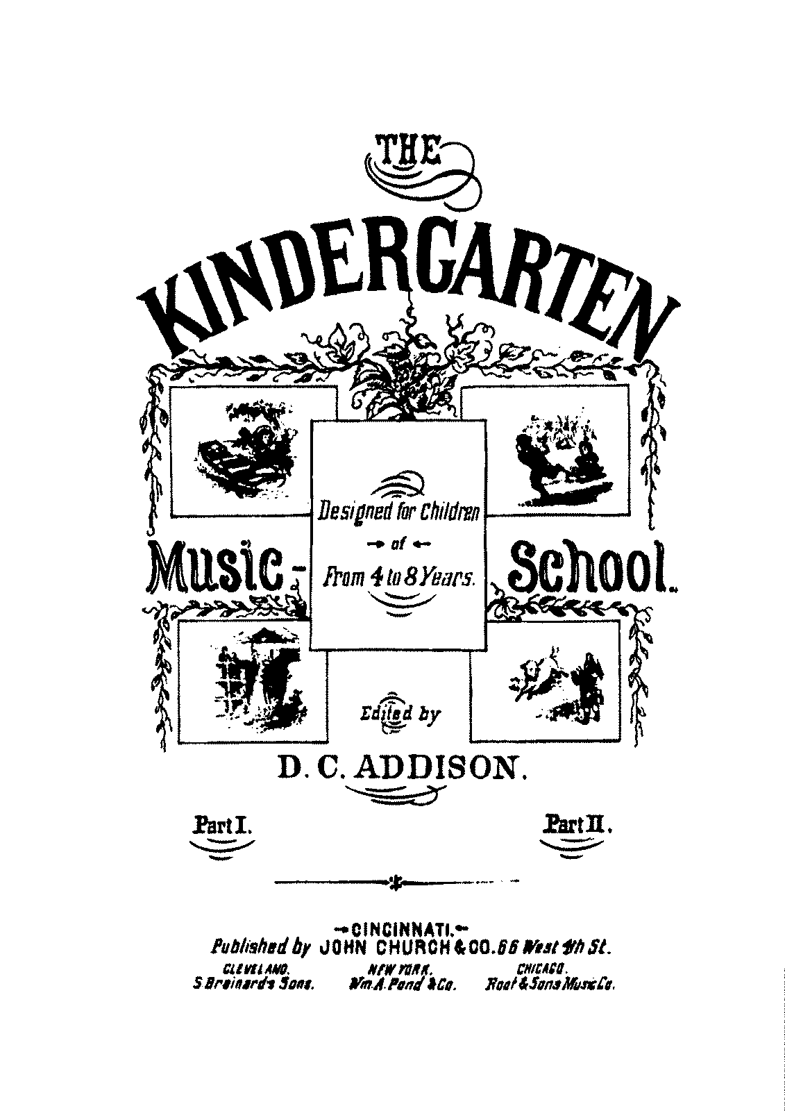 PMLP354646-Addison, D.C. - Kinder-Garten Music School - Pieces designed for 4 to 8 year old children Book II - C. 1881.pdf